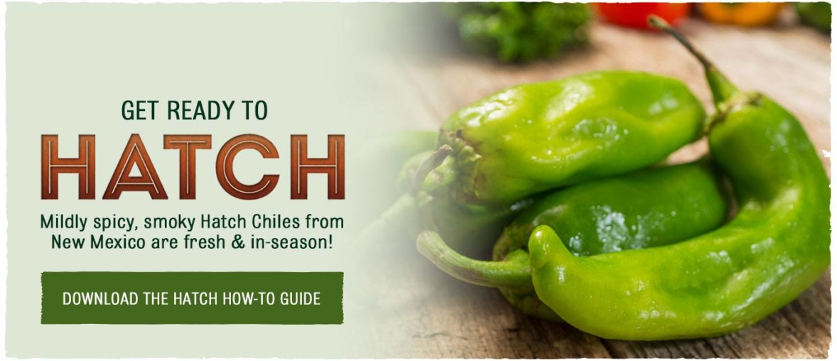 Get ready to HATCH! Hatch Chiles are in season!